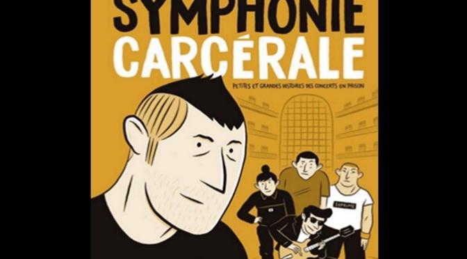 """""""Symphonie carcérale"""", les clefs de l'évasion musicale"""
